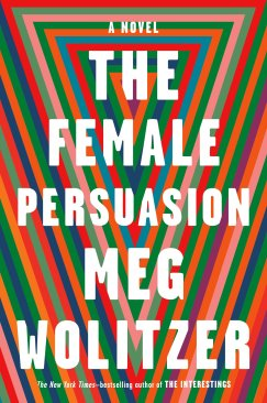 The Female Persuasion by Meg Wolitzer_0